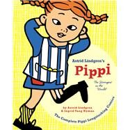 Pippi Longstocking The Strongest in the World! by Lindgren, Astrid; Vang Nyman, Ingrid; Nunnally, Tiina, 9781770462151