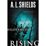 Wilderness Rising by Shields, A. L., 9780310332152