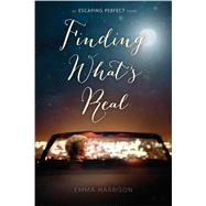 Finding What's Real by Harrison, Emma, 9781481442152