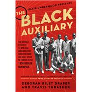The Black Auxiliary by Draper, Deborah Riley; Underwood, Blair; Thrasher, Travis, 9781501162152