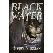 Black Water by Norman, Bobby, 9781942712152