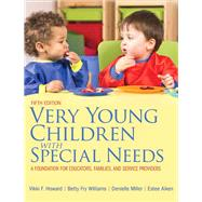 Very Young Children with Special Needs: A Foundation for Educators, Families, and Service Providers, Fifth Edition by Vikki F. Howard;   Betty Fry Williams;   Denielle  Miller;   Estee  Aiken, 9780133112153