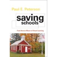 Saving Schools by Peterson, Paul E., 9780674062153
