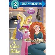 A Cake to Bake (Disney Princess) by JORDAN, APPLELAGUNA, FABIO, 9780736432153
