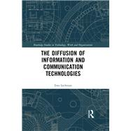 The Diffusion of Information and Communication Technologies by Lechman; Ewa, 9781138202153