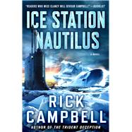 Ice Station Nautilus by Campbell, Rick, 9781250072153
