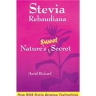 Stevia Robaudiana: Nature's Sweet Secret by Richard, David, 9781890612153
