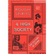 Rough Spirits & High Society by Ball, Ruth, 9780712352154