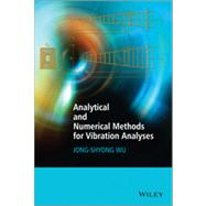 Analytical and Numerical Methods for Vibration Analyses by Wu, Jong-Shyong, 9781118632154