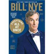 Everything All at Once by NYE, BILLPOWELL, COREY S., 9781635652154