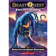 Beast Quest #24: Amulet of Avantia: Stealth the Ghost Panther by Blade, Adam, 9780545272155