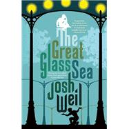The Great Glass Sea by Weil, Josh, 9780802122155