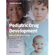 Pediatric Drug Development by Mulberg, Andrew E.; Murphy, Dianne; Dunne, Julia; Mathis, Lisa L., 9781118312155