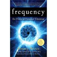 Frequency The Power of Personal Vibration by Peirce, Penney, 9781582702155
