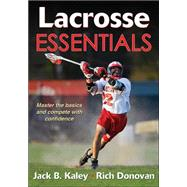 Lacrosse Essentials by Kaley, Jack; Donovan, Richard, 9781450402156