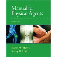 Manual for Physical Agents by Hayes, Karen W.; Hall, Kathy, 9780136072157