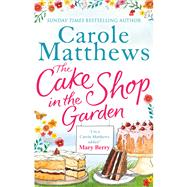 The Cake Shop in the Garden by Matthews, Carole, 9780751552157