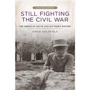 Still Fighting the Civil War: The American South and Southern History by Goldfield, David, 9780807152157