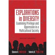 Explorations in Diversity Examining Privilege and Oppression in a Multicultural Society by Anderson, Sharon K.; Middleton, Valerie A., 9780840032157