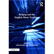Britpop and the English Music Tradition by Stratton,Jon;Bennett,Andy, 9781138262157