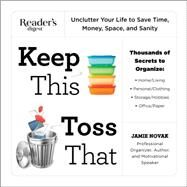 Keep This Toss That: Unclutter Your Life to Save Time, Money, Space, and Sanity by Novak, Jamie, 9781621452157