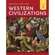 Western Civilizations by Cole, Joshua; Symes, Carol, 9780393922158