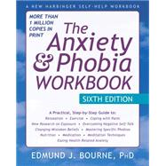 The Anxiety & Phobia Workbook by Bourne, Edmund J., Ph.D., 9781626252158