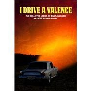 I Drive a Valence by Callahan, Bill, 9781937112158