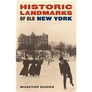 Historic Landmarks of Old New York by Guides, Museyon, 9781940842158