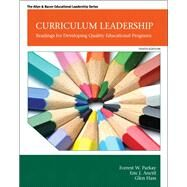 Curriculum Leadership Readings for Developing Quality Educational Programs by Parkay, Forrest W.; Anctil, Eric J.; Hass, Glen J., 9780132852159