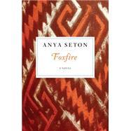 Foxfire by Seton, Anya, 9780544242159