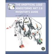 The Unofficial Lego Mindstorms Nxt 2.0 Inventor's Guide by Perdue, David J., 9781593272159