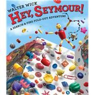 Hey, Seymour! by Wick, Walter, 9780545502160