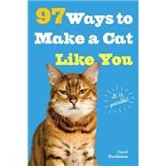 97 Ways to Make a Cat Like You by Kaufmann, Carol, 9780761182160