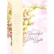 You Are Beautiful in His Sight by Belle City Gifts, 9781424552160