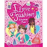 I Love Fashion Sticker Fun by Little Bee Books, 9781499802160
