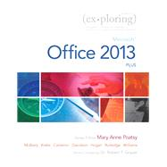 Exploring Microsoft Office 2013, Plus by Poatsy, Mary Anne; Mulbery, Keith; Krebs, Cynthia; Cameron, Eric; Davidson, Jason; Hogan, Lynn; Rutledge, Amy M.; Williams, Jerri; Grauer, Robert, 9780133412161