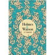 Holmes and Watson by Roberts, S. C., 9780712352161