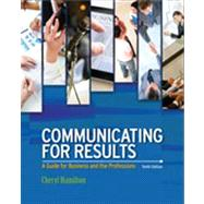 Communicating for Results : A Guide for Business and the Professions by Hamilton, Cheryl, 9781111842161