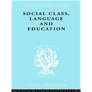 Social Class Language and Education by Lawton,Denis, 9781138982161