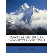 Dante Alighieri E La Canonizzazione Civile by Cassar, Salvatore, 9781148642161