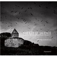 The Cry of Silence: Traces of an Armenian Memory by Agoudjian, Antoine; Abkarian, Simon, 9782080202161