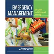 Emergency Management for Sport and Physical Activity by Casa, Douglas J., Ph.D.; Stearns, Rebecca L., Ph.D., 9781284022162