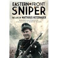 Eastern Front Sniper by Kaltenegger, Roland; Pegler, Martin, 9781784382162