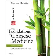 The Foundations of Chinese Medicine: A Comprehensive Text, 3rd Edition by MacIocia, Giovanni, 9780702052163
