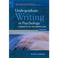 Undergraduate Writing in Psychology: Learning to Tell the Scientific Story by Landrum, R. Eric, 9781433812163