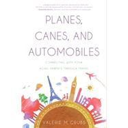 Planes, Canes, and Automobiles by Grubb, Valerie M., 9781626342163