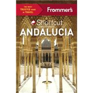 Frommer's Shortcut Andalucia by Harris, Patricia; Lyon, David, 9781628872163