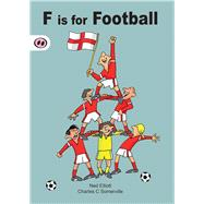 F Is for Football by Somerville, Charles C.; Somerville, Charles C., 9781907432163