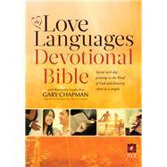 The Love Languages Devotional Bible, Hardcover Edition by Chapman, Gary, 9780802412164